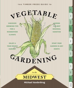 The Timber Press Guide to Vegetable Gardening