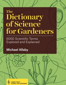 The Dictionary of Science for Gardeners: 6000 Scientific Terms Explored and Explained By Michael Allaby