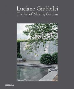 The Gardens of Luciano Giubbilei by Andrew Wilson