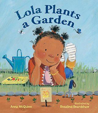 Lola Plants a Garden by Anna McQuinn/ Illustrated by Rosalind Beardshaw (2014)