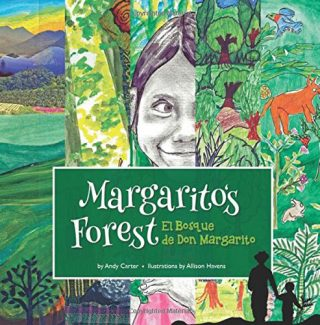Margarito's Forest: El Bosque de Don Margarito by Andy Carter/Illustrated by Allison Havens