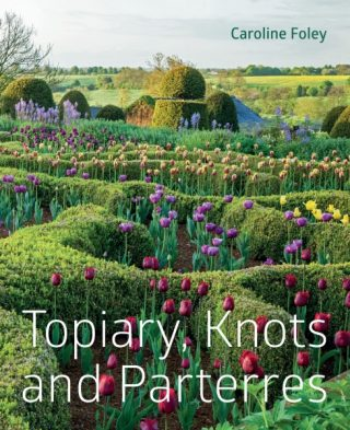 In Topiary, Knots And Parterres, Author Caroline Foley Writes About The  History Of These Garden Features And How They Are Utilized In Contemporary  ...