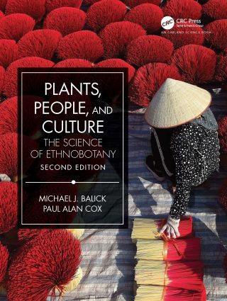 Cover of the book for Plants, People, and Culture: The Science of Ethnobotany Second Edition, by Michael J. Balick and Paul Alan Cox.