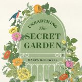 """Illustrated cover of """"Unearthing the Secret Garden"""" featuring colorful flowers and birds"""