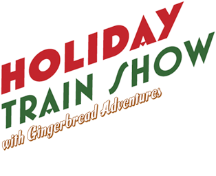Holiday Train Show with Gingerbread Adventures: November 21 - January 10